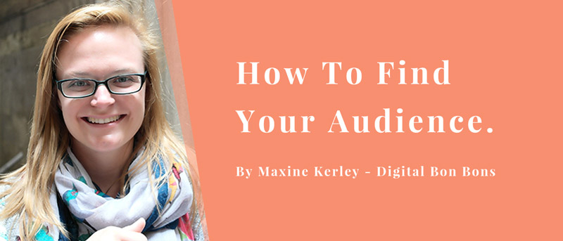 how to find your audience Digital-bon-bons