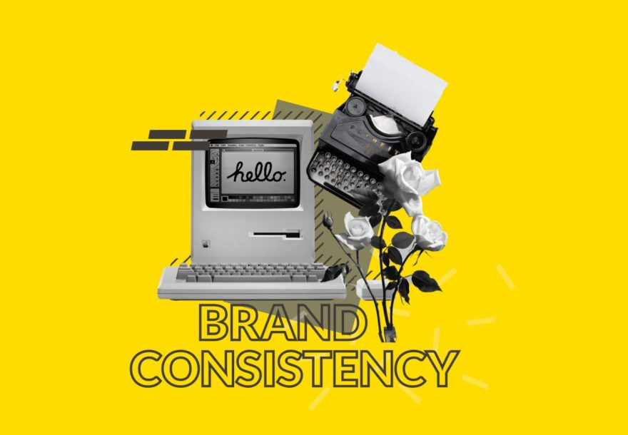 Why brand consistency is vital